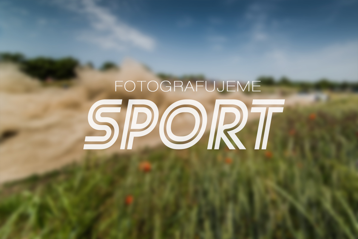 Fotografujeme sport - ultra široká ohniska